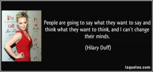 People are going to say what they want to say and think what they want ...