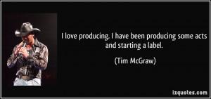 More Tim McGraw Quotes