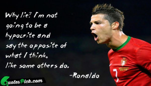 Why Lie I Am Not by cristiano-ronaldo Picture Quotes
