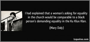 had explained that a woman's asking for equality in the church would ...