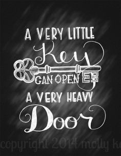 ... Quote A Very Little Key Can Open A Very Heavy Door Chalk Key