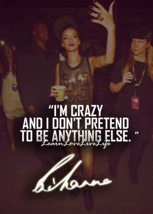 ... currently has 377 notes tagged as quotes rihanna rihanna quotes crazy