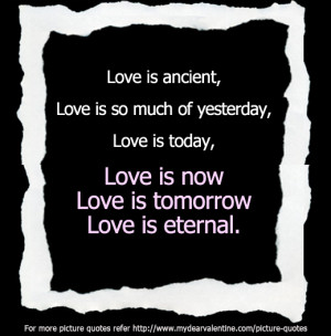 Cute love quotes - Love is ancient