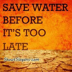 ... environmental slogans encouragement people water slogans saving water