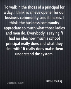 To walk in the shoes of a principal for a day, I think, is an eye ...