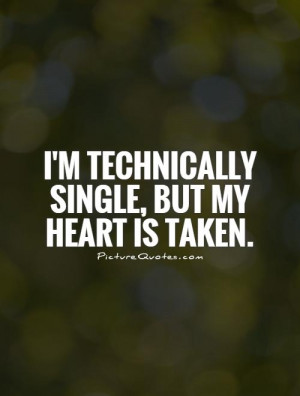 Single Quotes Taken Quotes Heart Quotes Unrequited Love Quotes