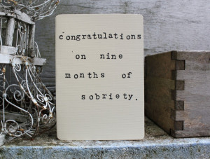 sobriety. 07.27.11. Congratulations On Nine Months Of Sobriety Card
