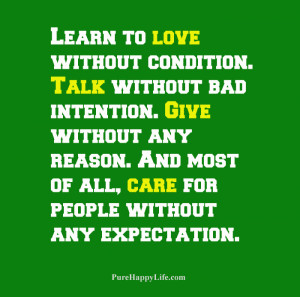 Life Quote: Learn to love without condition..