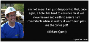 quote-i-am-not-angry-i-am-just-disappointed-that-once-again-a-hotel ...