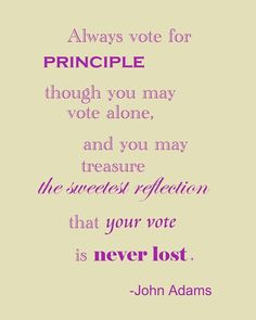 Always vote for principle...