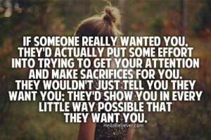 If someone really wanted you then....