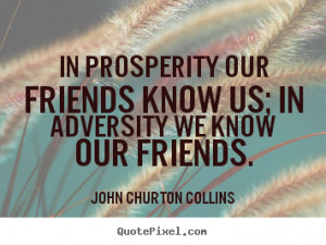 friend quotes adversity quotes proverb quotes prosperity quotes