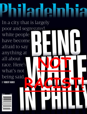 Being White In Philly Not Racist - Racism Quote