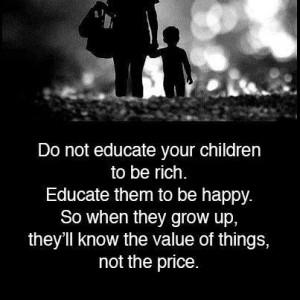 Educate your children…