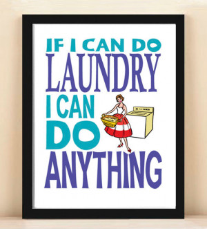 Quote print, poster, laundry room, 8x10, wall decor, motivational ...
