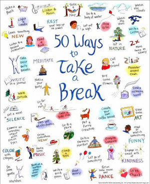 50 Ways to Take a Break, and the Essential First Step of Remembering