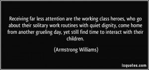 Receiving far less attention are the working class heroes, who go ...