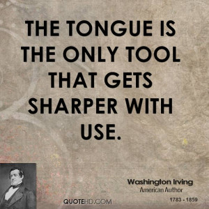washington-irving-writer-quote-the-tongue-is-the-only-tool-that-gets ...