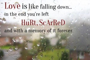 Being Used Quote: Love is like falling down… in the...