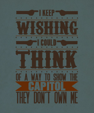 Favorite The Hunger Games Quotes : No, when the time comes, I'm sure ...