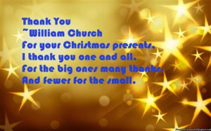 Thank You ~William Church For Your Christmas Presents, I Thank You One ...