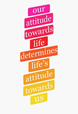 ... life's attitude towards us. - Earl Nightingale #becomemore