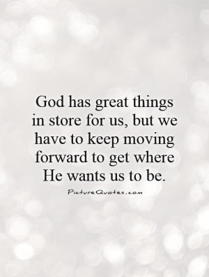 God Quotes Moving Forward Quotes
