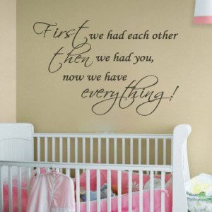 First We Had Each Other..Nursery Room Decal Wall Quote Vinyl Love ...