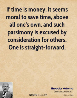It Seems Moral To Save Time, Above All One's Own, And Such Parsimony ...