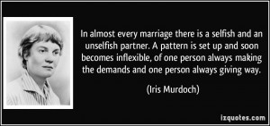 In almost every marriage there is a selfish and an unselfish partner ...