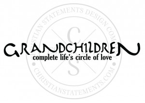 Quotes About Grandchildren...