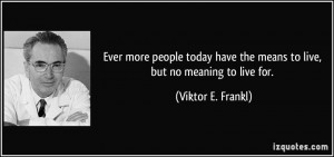More Viktor E. Frankl Quotes
