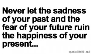 encouragement quotes about the past present and future