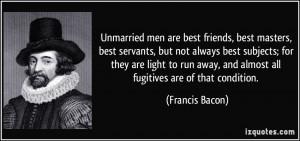 Best Friends Men Quotes Unmarried men are best friends