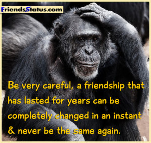 Angry quotes about friendship Be very careful