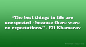 """... unexpected – because there were no expectations."""" – Eli Khamarov"""