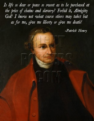 Patrick Henry- Give me liberty or give me death quote