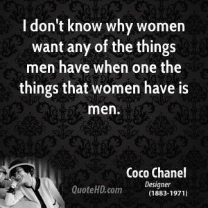 ... women want any of the things men have when one the things that women