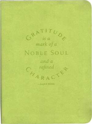 Gratitude Journal Quote by Joseph B. Wirthlin