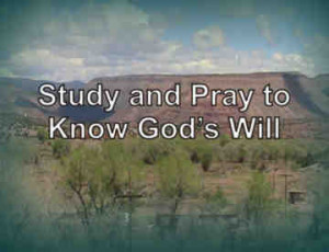 John 7:17 If anyone's will is to do God's will, he will know ...