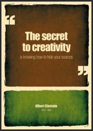 ... is knowing how to hide your sources. Quote by Albert Einstein