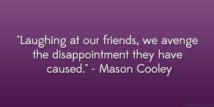 Mason Cooley Quotes...