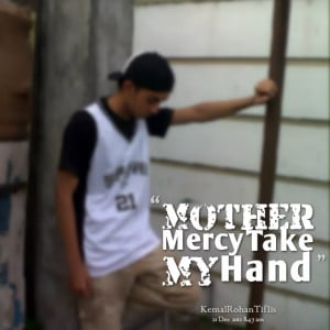 Quotes Picture: mother mercy take my hand