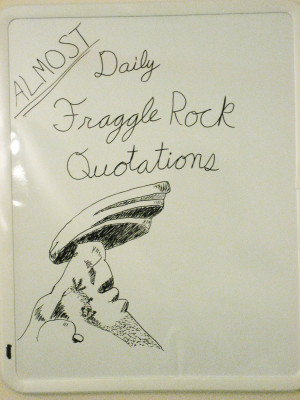 Almost Daily Fraggle Rock Quotations: Week 19