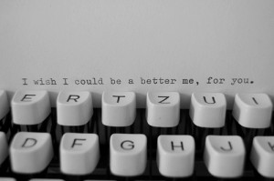 82 notes tagged as wish type writer better i wish im not perfect ...