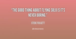 quote-Steve-Fossett-the-good-thing-about-flying-solo-is-86291.png