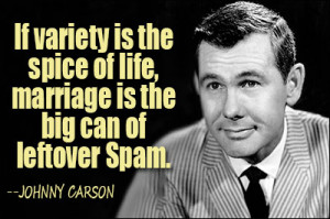 If variety is the spice of life, marriage is the big can of leftover ...