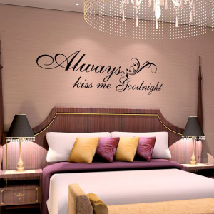 Vinyl Wall Quote – Always Kiss Me Goodnight – Wall Saying ...