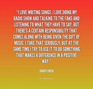 quote-Randy-Owen-i-love-writing-songs-i-love-doing-1-237542.png