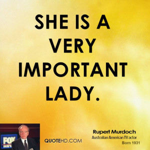 She is a very important lady.